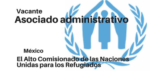 Vacante Asociado administrativo con ACNUR México