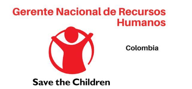 Gerente nacional de gestión del talento humano – Save the Children