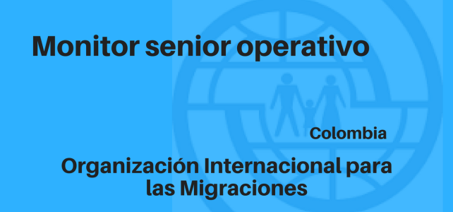 Monitor Senior Operativo con la OIM