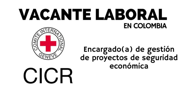 Oportunidad laboral con el Comité Internacional de la Cruz Roja