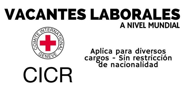 Vacantes de trabajo humanitario con el CICR  – Comité internacional de la Cruz Roja