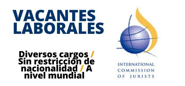 Vacantes laborales con la organización International Commission of Jurist