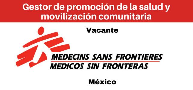 Vacante Gestor de promoción de la salud y movilización comunitaria con MSF