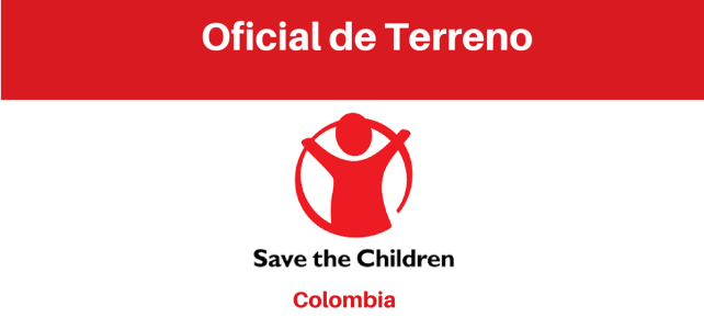 Convocatoria para 2 Oficiales de Terreno con Save the children