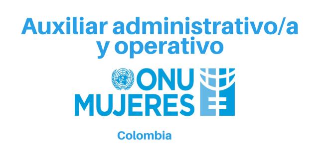 Convocatoria Auxiliar Administrativo/a y operativo (ONU Mujeres)