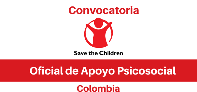 Oficial de Apoyo Psicosocial Save the children