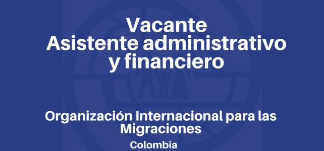 Vacante Asistente administrativo y financiero con la OIM
