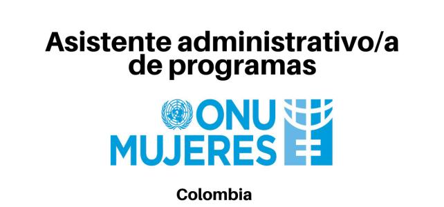 Vacante Asistente Administrativo/a de Programas con ONU Mujeres