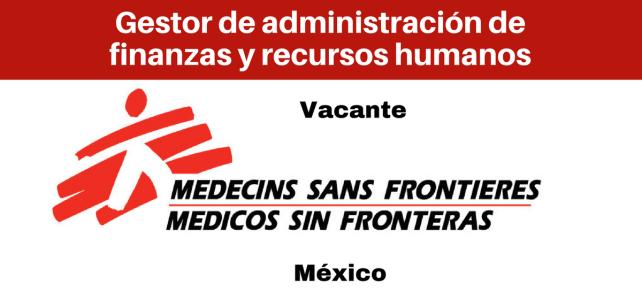 Vacante MSF Gestor de administración de finanzas y recursos humanos