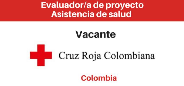 Vacante Cruz Roja Colombia: Evaluación del proyecto Asistencia de Salud