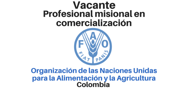 Vacante profesional misional en comercialización FAO