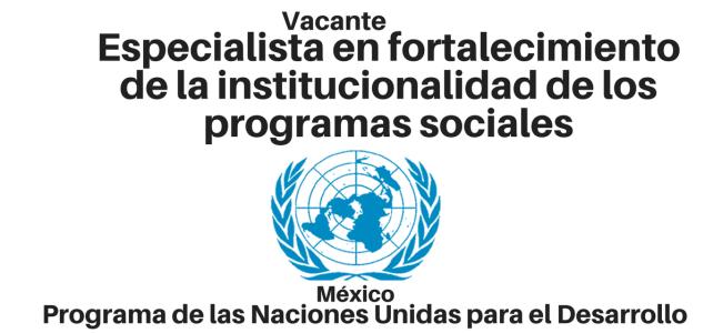 Vacante Especialista en fortalecimiento de la Institucionalidad de los Programas Sociales con PNUD