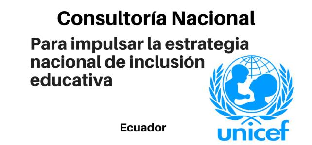 Vacante Consultoría Nacional para impulsar la estrategia nacional de inclusión educativa con  UNICEF