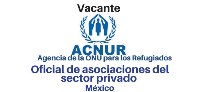Vacante oficial de asociaciones del sector privado con ACNUR
