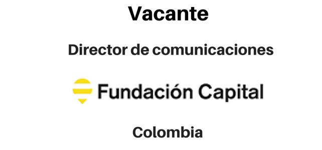 Vacante Director de comunicaciones Fundación Capital