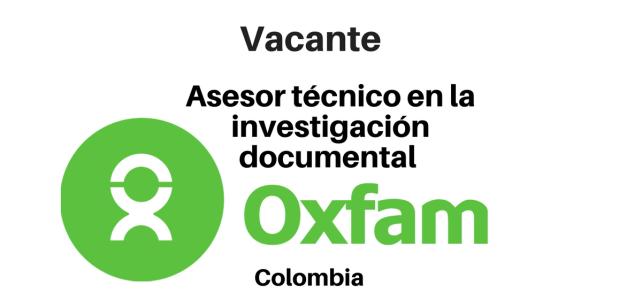 Vacante Asesor técnico en la investigación documental con OXFAM