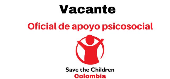 Vacante Oficial de Apoyo Psicosocial en Save the Children