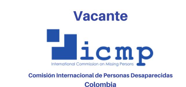 Vacante en la Comisión Nacional de Personas Desaparecidas ICMP