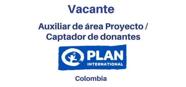 Vacante Auxiliar de área Proyecto / Captador de donantes Fundación Plan