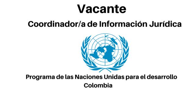 Vacante Coordinador/a de Información Jurídica con Naciones Unidas