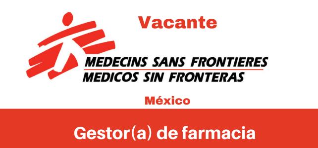 Vacante Gestor(a) de Farmacia con MSF
