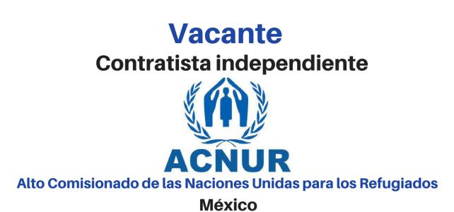 Vacante Contratista Independiente con ACNUR en México