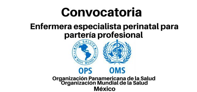 Convocatoria Enfermera Especialista Perinatal para Partería Profesional OPS/OMS