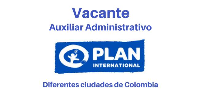 Vacante auxiliar administrativo diferentes ciudades de Colombia Fundación Plan