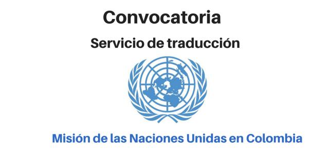 Convocatoria servicio de traducción con la misión de la ONU en Colombia