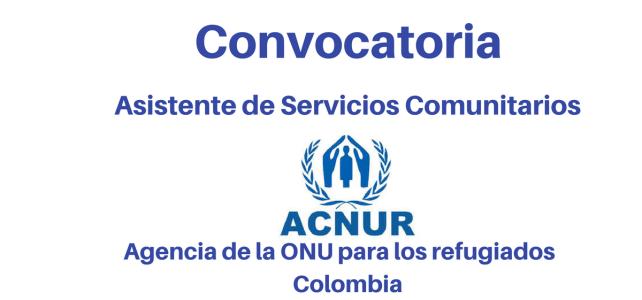 Convocatoria Asistente de Servicios Comunitarios ACNUR