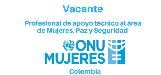 Vacante Profesional de Apoyo Técnico al área de Mujeres, Paz y Seguridad ONU mujeres