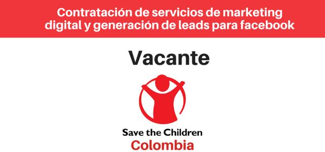 Vacante Contratación de servicios de marketing digital y generación de leads Facebook Save The Children