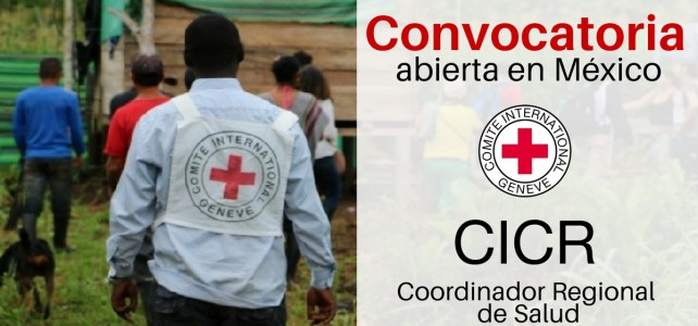 Convocatoria abierta en México para trabajar con el CICR