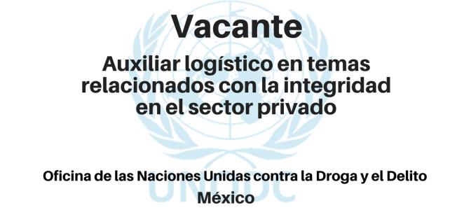 Vacante Auxiliar logístico en temas relacionados con la integridad en el sector privado UNODC