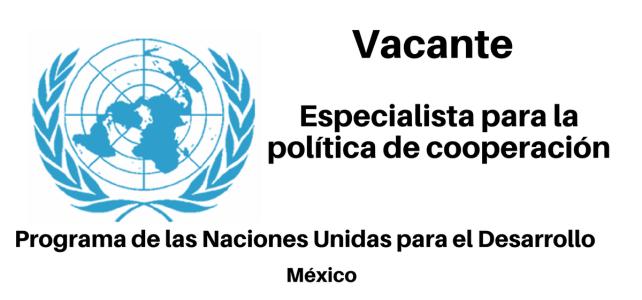 Vacante Especialista para la política de cooperación con la UE – AMEXCID/PNUD