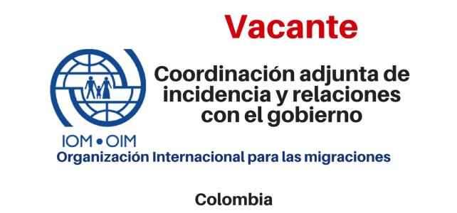 Vacante Coordinador adjunto de incidencia y relaciones con el gobierno OIM