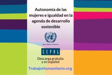 Autonomía de las mujeres e igualdad en la agenda de desarrollo sostenible