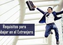 Requisitos para trabajar en el extranjero