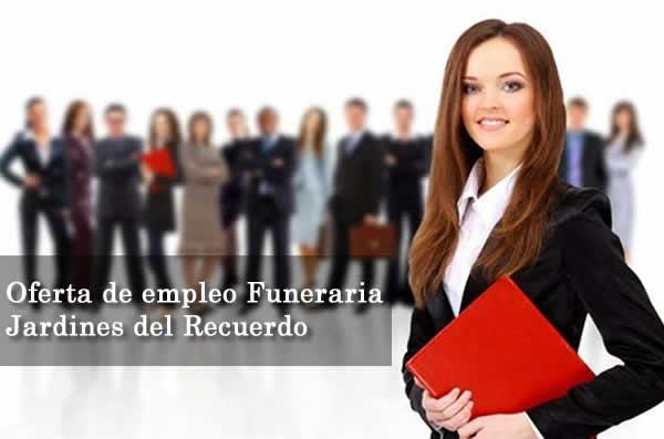 Oferta de empleo en Funeraria Jardines del recuerdo en CR