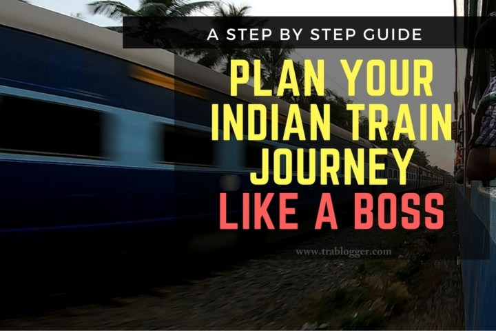 Plan Your Indian Train Journey Like A Boss Trablogger