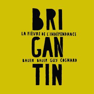 Brigantin – La Fièvre de l'indépendance