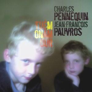trAce 027 - Charles Pennequin / Jean-François Pauvros - Tué mon amour