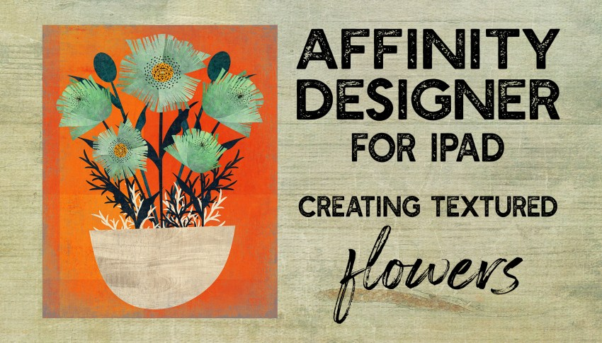 Textural Floral Illustration on Affinity Designer for iPad