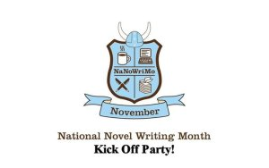 National Novel Writing Month Kick Off Party poster