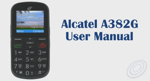 Tracfone Alcatel A382G User Manual Guide and Instructions