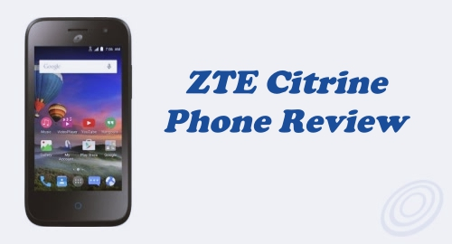 Tracfone ZTE Citrine LTE (Z717VL) Review (Specs and Feature)