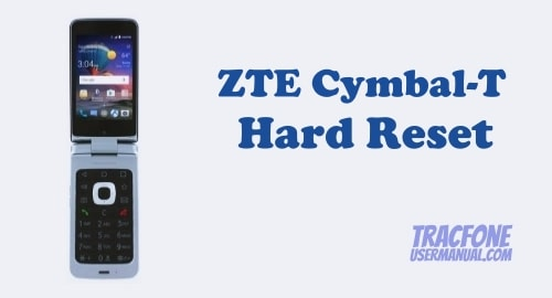 Hard Reset TracFone ZTE Cymbal-T LTE