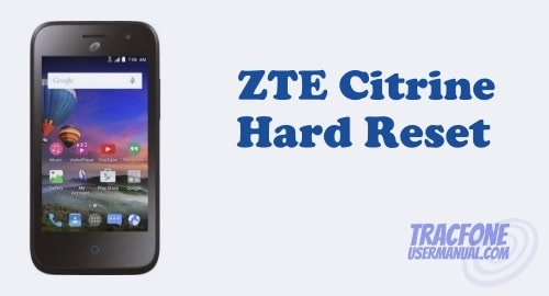 How to Hard Reset / Factory Reset TracFone ZTE Citrine LTE Z717VL