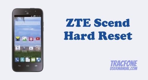 How to Perform Hard Reset on Tracfone ZTE Scend Z791G