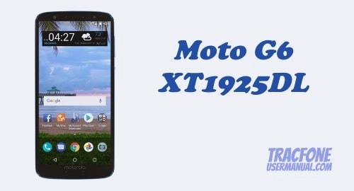 TracFone Motorola Moto G6 Review, Specification and Features